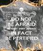 DO NOT BE AFRAID BE VERY VERY AFRAID IN FACT BE PERTIFIED - Personalised Poster A1 size