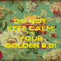 DO NOT  KEEP CALM! IT'S  YOUR GOLDEN B.D! - Personalised Poster A1 size
