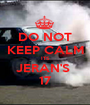DO NOT KEEP CALM ITS JERAN'S  17 - Personalised Poster A1 size