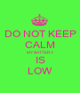 DO NOT KEEP CALM MY BATTERY IS LOW - Personalised Poster A1 size