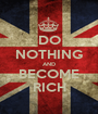DO NOTHING AND BECOME RICH - Personalised Poster A1 size