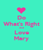 Do What's Right And Love Mary - Personalised Poster A1 size