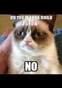 DO YOU WANNA BUILD A SNOW- NO - Personalised Poster A1 size