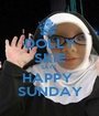 DOLLY SKIE SAYS  HAPPY  SUNDAY - Personalised Poster A1 size
