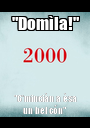 """Domìla!"" ""C'minciàn a èsa un bel cón"" - Personalised Poster A1 size"