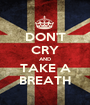 DON'T CRY AND TAKE A BREATH - Personalised Poster A1 size