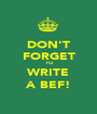 DON'T FORGET TO WRITE A BEF! - Personalised Poster A1 size