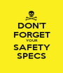 DON'T FORGET YOUR SAFETY SPECS - Personalised Poster A1 size