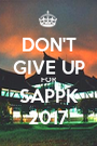 DON'T GIVE UP FOR SAPPK 2017 - Personalised Poster A1 size