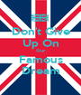 Don't Give Up On Our Famous Dream - Personalised Poster A1 size