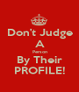 Don't Judge A Person By Their PROFILE! - Personalised Poster A1 size