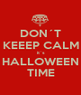 DON´T KEEEP CALM it´s HALLOWEEN TIME - Personalised Poster A1 size