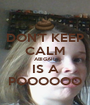 DON'T KEEP CALM ABIGAIL IS A POOOOOO - Personalised Poster A1 size