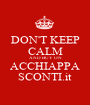 DON'T KEEP CALM AND BUY ON ACCHIAPPA SCONTI.it - Personalised Poster A1 size