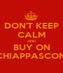 DON'T KEEP CALM AND BUY ON ACCHIAPPASCONTI.it - Personalised Poster A1 size