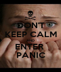 DON'T KEEP CALM AND ENTER  PANIC - Personalised Poster A1 size