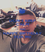 DON'T KEEP CALM AND HAPPY BIRTHDAY FOR ME - Personalised Poster A1 size