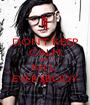 DON'T KEEP CALM AND KILL  EVERYBODY - Personalised Poster A1 size