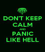 DON'T KEEP CALM AND PANIC LIKE HELL - Personalised Poster A1 size