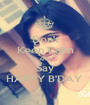 Don't Keep Calm AND Say HAPPY B'DAY  - Personalised Poster A1 size