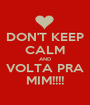 DON'T KEEP CALM AND VOLTA PRA MIM!!!! - Personalised Poster A1 size