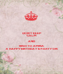 DON'T KEEP CALM AND WISH TO AMINA A HAPPY BIRTHDAY & PARTY ON - Personalised Poster A1 size