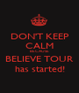 DON'T KEEP CALM BECAUSE BELIEVE TOUR has started! - Personalised Poster A1 size