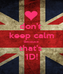 don't  keep calm Because  that's  1D! - Personalised Poster A1 size