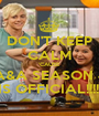 DON'T KEEP CALM 'CAUSE A&A SEASON 4 IS OFFICIAL!!!!! - Personalised Poster A1 size