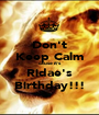 Don't Keep Calm cause it's Ridae's Birthday!!! - Personalised Poster A1 size