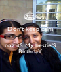 Don't keep calm   coz itS My bestie'S BirthdaY - Personalised Poster A1 size
