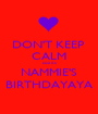 DON'T KEEP  CALM coz its NAMMIE'S BIRTHDAYAYA - Personalised Poster A1 size