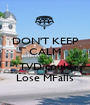 DON'T KEEP CALM Cuz' TVD could Lose MFalls - Personalised Poster A1 size