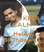 Don't KEEP CALM it's Helen BirThday <3 - Personalised Poster A1 size