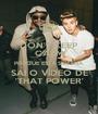 DON'T KEEP CALM PORQUE ESTA SEMANA SAI O VÍDEO DE 'THAT POWER' - Personalised Poster A1 size