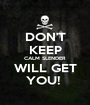DON'T KEEP CALM SLENDER  WILL GET  YOU!  - Personalised Poster A1 size
