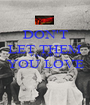 DON'T LET THEM TAKE WHAT YOU LOVE  - Personalised Poster A1 size