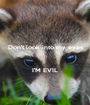 Don't look into my eyes    I'M EVIL - Personalised Poster A1 size