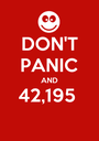 DON'T PANIC AND 42,195   - Personalised Poster A1 size