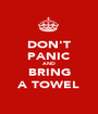 DON'T PANIC AND BRING A TOWEL - Personalised Poster A1 size