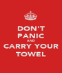 DON'T PANIC AND CARRY YOUR TOWEL - Personalised Poster A1 size
