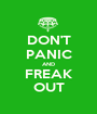 DON'T PANIC AND FREAK OUT - Personalised Poster A1 size
