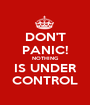 DON'T PANIC! NOTHING IS UNDER CONTROL - Personalised Poster A1 size