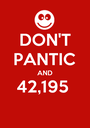 DON'T PANTIC AND 42,195   - Personalised Poster A1 size