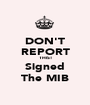 DON'T REPORT THIS! Signed The MIB - Personalised Poster A1 size