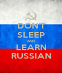 DON'T SLEEP AND LEARN RUSSIAN - Personalised Poster A1 size