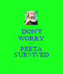 DON'T WORRY cuz PEETA SURVIVED - Personalised Poster A1 size