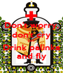 Don't worry, don't cry just Drink pálinka and fly - Personalised Poster A1 size