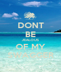 DONT BE JEALOUS OF MY SWAGGER - Personalised Poster A1 size