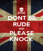 DONT BE RUDE AND PLEASE KNOCK - Personalised Poster A1 size